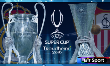 UEFA Super Cup 2016 live on BT Sport