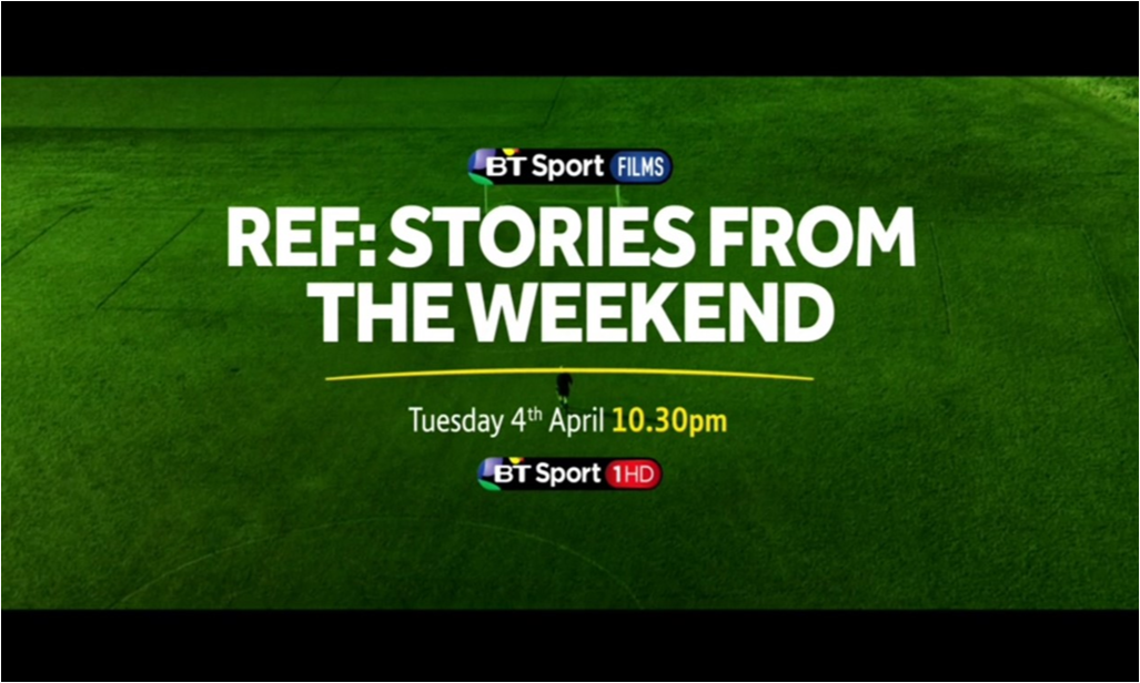 Ref: Stories From The Weekend – BT Sport Films