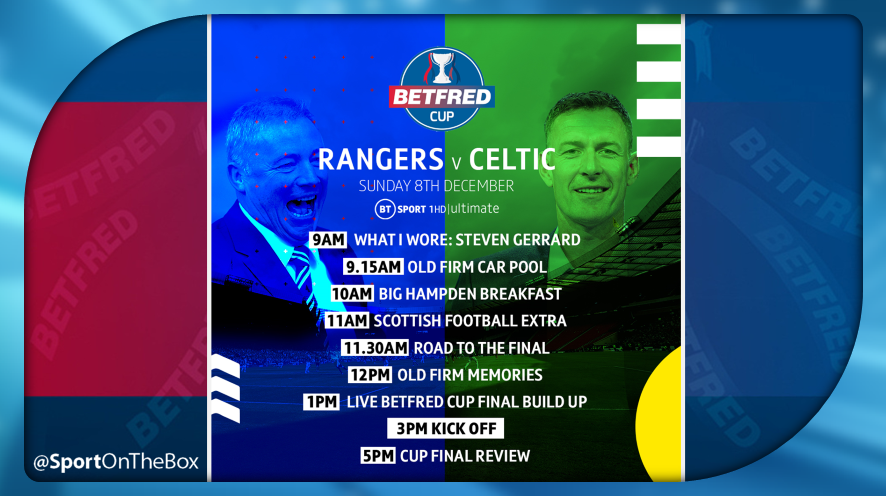 Betfred Cup Final 2019 Live On Bt Sport Sport On The Box